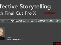 Final Cut Pro X故事片剪辑视频教程,Lynda - Effective Storyte