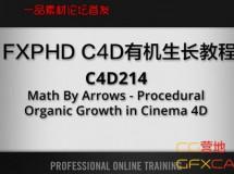 FXPHD – C4D214 Math By Arrows – Procedural Organic Growth in Cinema 4D