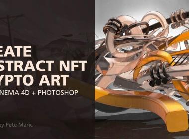抽象艺术C4D教程 Skillshare – Create Abstract NFT Crypto Art with Cinema 4D + Pho ...