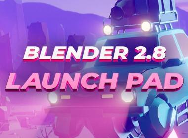 Blender全面基础介绍教程 CGBoost – Blender 2.8 Launch Pad